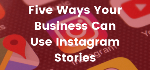 Five Ways Your Business Can Use Instagram Stories