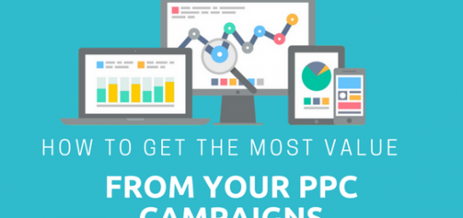 How to Get the Most Value for Your Business from Every PPC Campaign